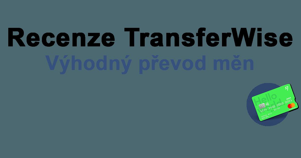TransferWise recenze a zkušenosti