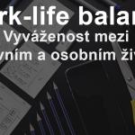 Work-life balance, vyváženost osobního a pracovního života