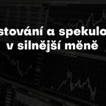 investice a spekulace v silnejší měně