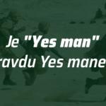 je yes man opravdu yes manem